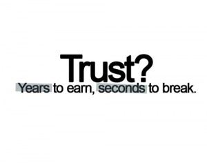 Years to earn, seconds to break.
