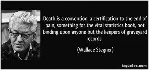 Death is a convention, a certification to the end of pain, something ...