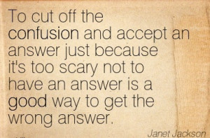 Quotation-Janet-Jackson-confusion-good-Meetville-Quotes-252356