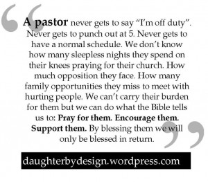 Always pray for your pastor.