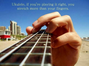Ukulele quote( would make an awesome t-shirt..)