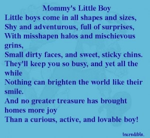 Mommy's Little Boy…shy and adventurous…full of surprises ...
