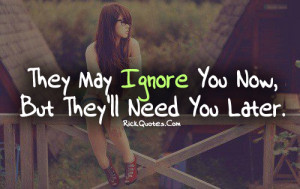 Ignore Quotes | Need You Later Ignore Quotes | Need You Later