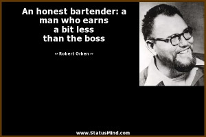 An honest bartender: a man who earns a bit less than the boss - Robert ...