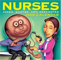 Nurses: Jokes, Quotes, and Anecdotes 2008 Day-to-Day Calendar (P ...