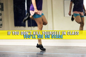 irish dance sayings | Irish dance quotes | Just dance!