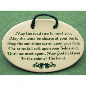 May the road rise to meet you blessing quote