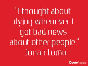 jonah lomu quotes i thought about dying whenever i got bad news about ...