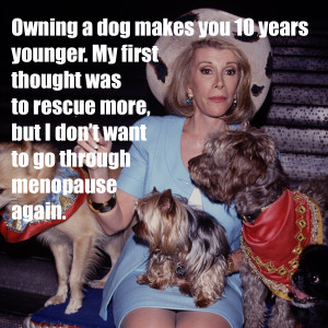 Joan_Rivers_quotes_to_live_by_-_life_lessons_-_dogs_-_good ...