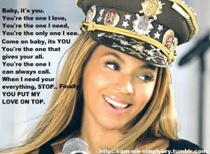 Beyonce, quotes, sayings, you put my love on top