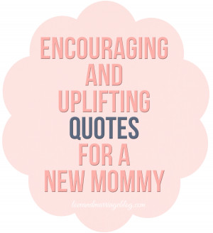 New Mom Encouragement Quotes