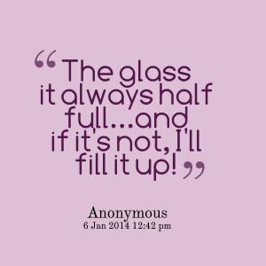 Quotes Picture: the glbeeeeeep it always half fulland if it's not, i ...