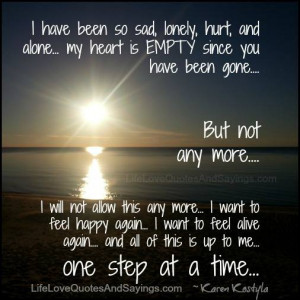 Sad And Lonely Quotes I have been so sad, lonely,