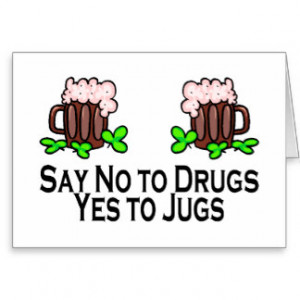 Say No To Drugs Yes To Jugs Greeting Card