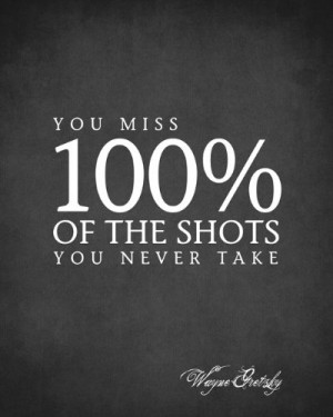... Of The Shots You Never Take (Wayne Gretzky Quote), premium art print