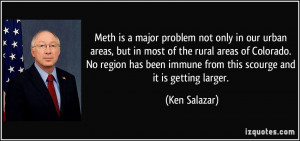 Meth is a major problem not only in our urban areas, but in most of ...