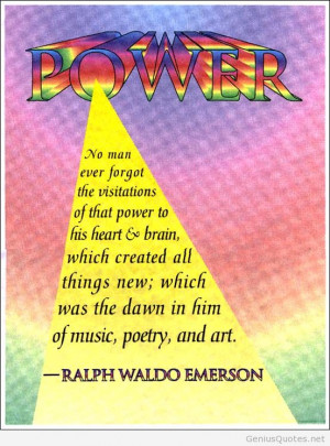 No Man Ever Forgot The Visitations Of That Power To His Heart & Brain ...