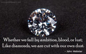 Like diamonds-Inspirational Quotes-Thoughts-John Webster-Motivational