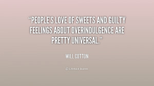 quote-Will-Cotton-peoples-love-of-sweets-and-guilty-feelings-242099 ...