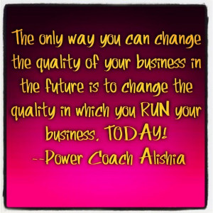 Awesome quote by Power Coach Alishia!