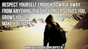 Respect yourself enough to walk away