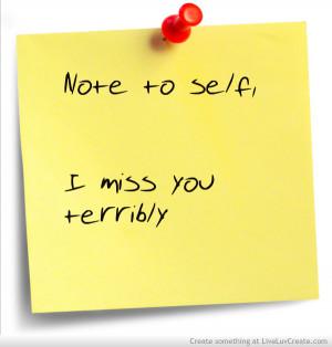 note_to_self_i_miss_you_terribly-304086.jpg?i