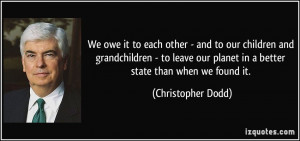 We owe it to each other - and to our children and grandchildren - to ...