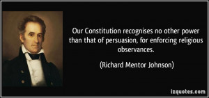 Our Constitution recognises no other power than that of persuasion ...