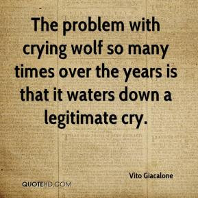 The problem with crying wolf so many times over the years is that it ...