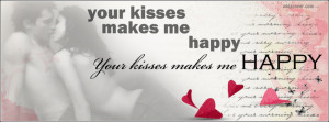 Your kiss makes me happy Facebook Cover