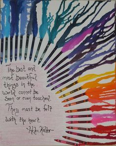 Crayon art with a quote added. Great idea. More