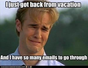 Back to work and I already need a vacation from my vacation!
