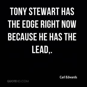 Tony Stewart has the edge right now because he has the lead.