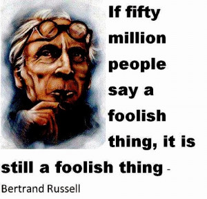 purloined the Bertrand Russell quote from Facebook this morning ...