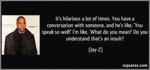 lot-of-times-you-have-a-conversation-with-someone-and-he-s-like-you ...