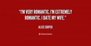 quote-Alice-Cooper-im-very-romantic-im-extremely-romantic-i-123723.png