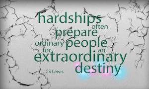 Hardships often Prepare - CS Lewis Quote by TheGreatNanashi
