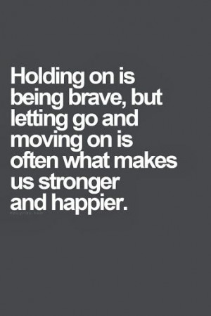 Holding on is being brave...
