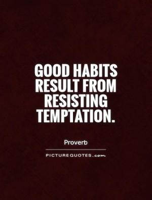 Temptation Quotes Proverb Quotes Habit Quotes