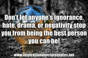 being jealous of you | ... drama or negativity stop you from being ...