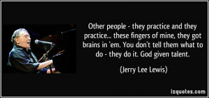 More Jerry Lee Lewis Quotes
