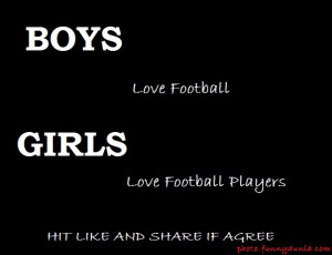 Boys like football and girls like football players