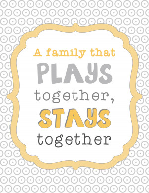 Family That Plays Together Stays Together Quote Printable