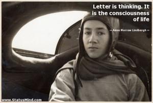 ... consciousness of life - Anne Morrow Lindbergh Quotes - StatusMind.com