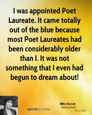 Laureate. It came totally out of the blue because most Poet Laureates ...