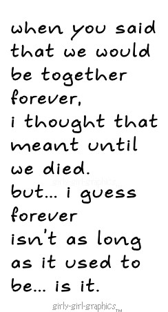 When You Said That Would Together Forever Thought Love
