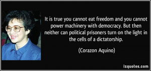 It is true you cannot eat freedom and you cannot power machinery with ...