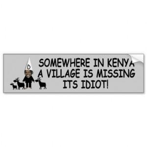 Obama the idiot,anti Obama Bumper Sticker