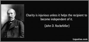 Charity is injurious unless it helps the recipient to become ...