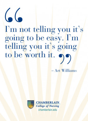 """Nursing Quotes - """"I'm not telling you it's going to be easy – I'm ..."""